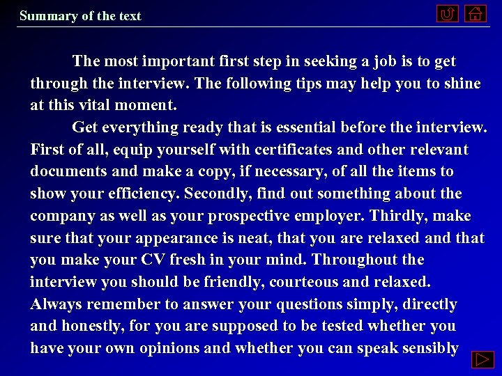 Summary of the text The most important first step in seeking a job is
