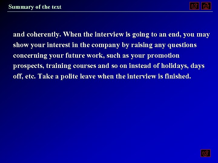 Summary of the text and coherently. When the interview is going to an end,