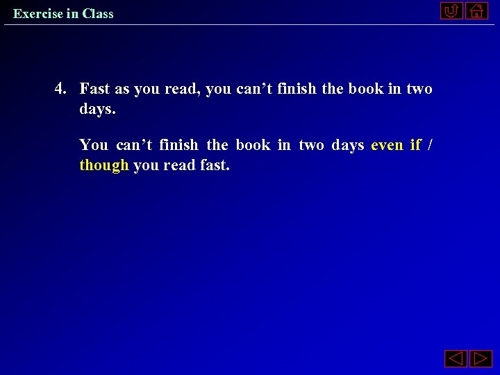 Exercise in Class 4. Fast as you read, you can't finish the book in