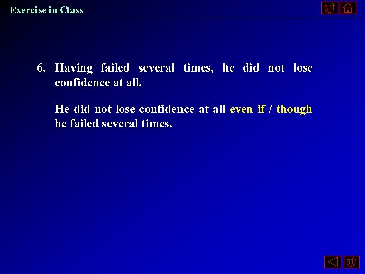 Exercise in Class 6. Having failed several times, he did not lose confidence at