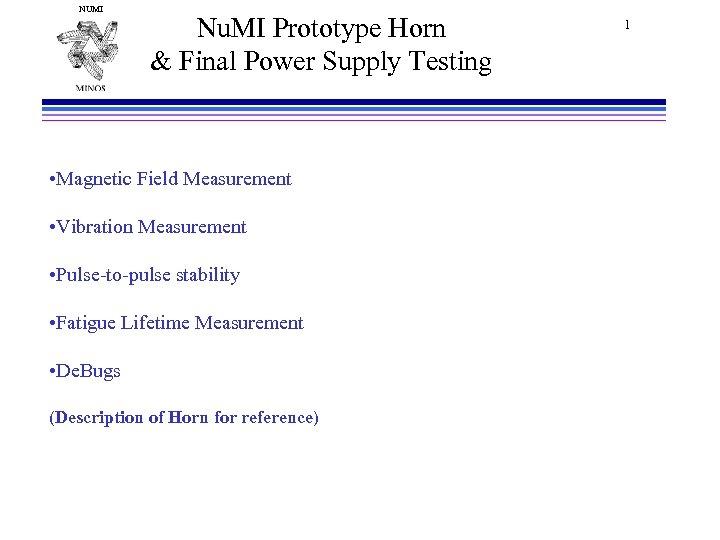 NUMI Nu. MI Prototype Horn & Final Power Supply Testing • Magnetic Field Measurement
