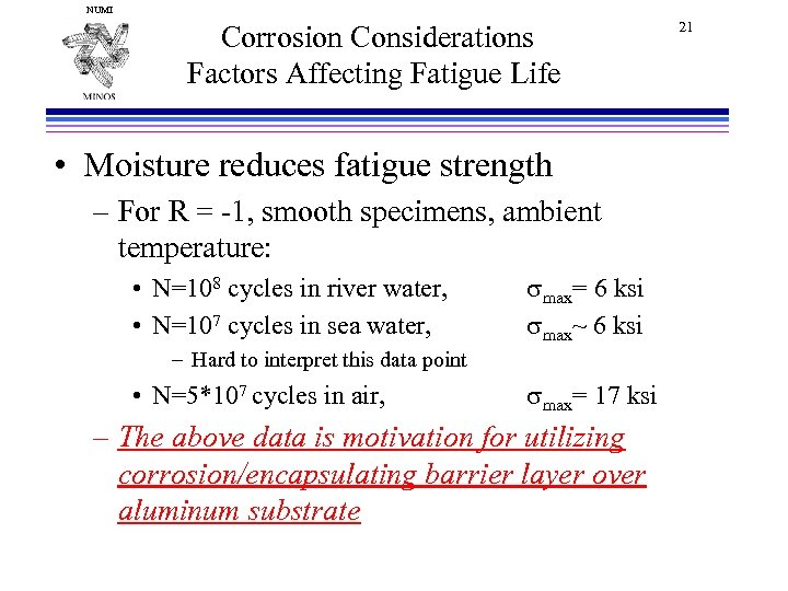 NUMI Corrosion Considerations Factors Affecting Fatigue Life • Moisture reduces fatigue strength – For