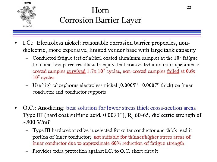 NUMI Horn Corrosion Barrier Layer 22 • I. C. : Electroless nickel: reasonable corrosion