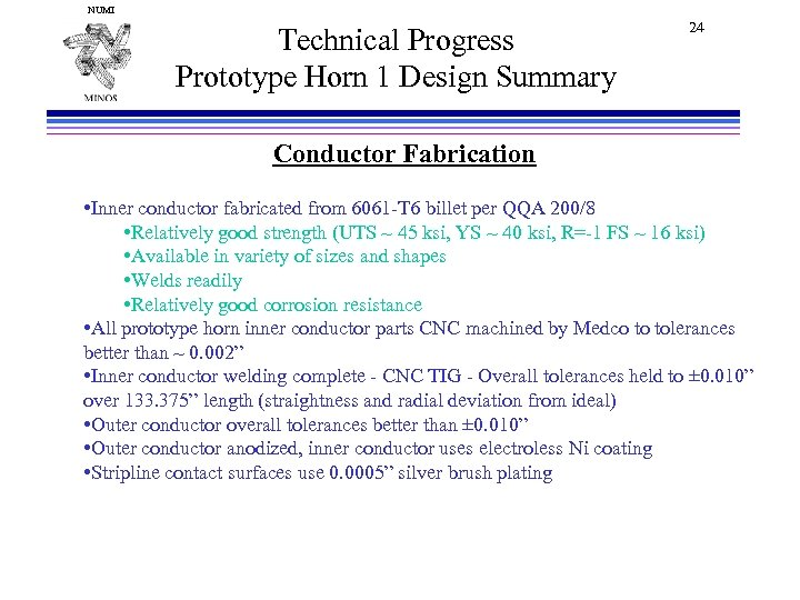 NUMI Technical Progress Prototype Horn 1 Design Summary 24 Conductor Fabrication • Inner conductor