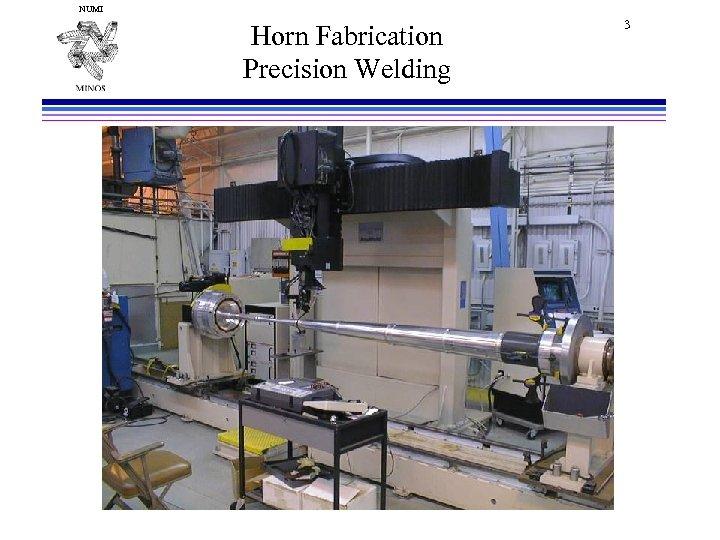 NUMI Horn Fabrication Precision Welding 3