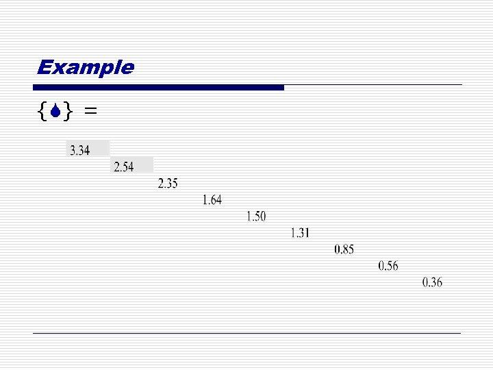 Example {S} =
