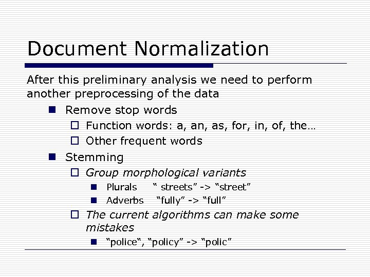 Document Normalization After this preliminary analysis we need to perform another preprocessing of the