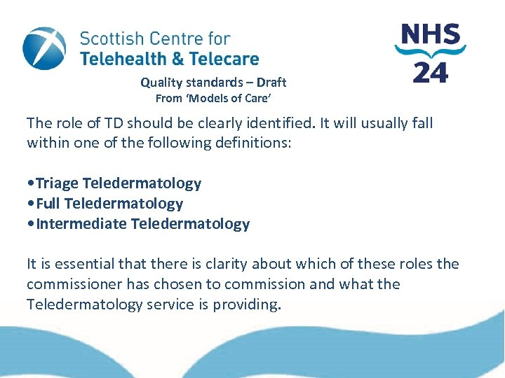 Quality standards – Draft From 'Models of Care' The role of TD should be