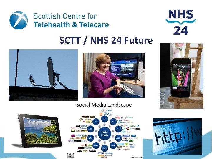 SCTT / NHS 24 Future