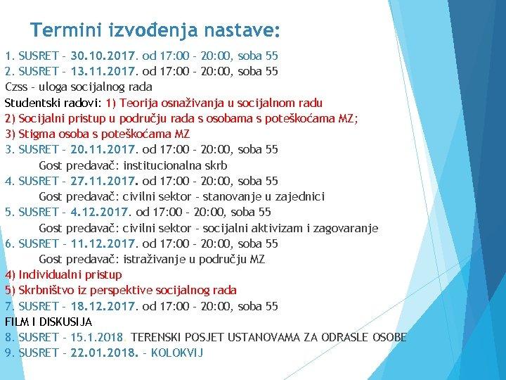 Termini izvođenja nastave: 1. SUSRET – 30. 10. 2017. od 17: 00 – 20: