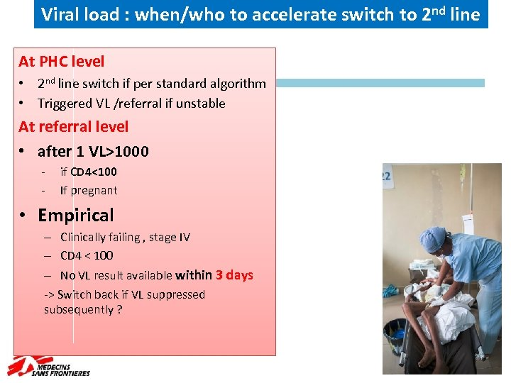 Viral load : when/who to accelerate switch to 2 nd line At PHC level