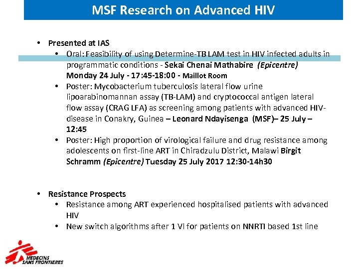 MSF Research on Advanced HIV • Presented at IAS • Oral: Feasibility of using