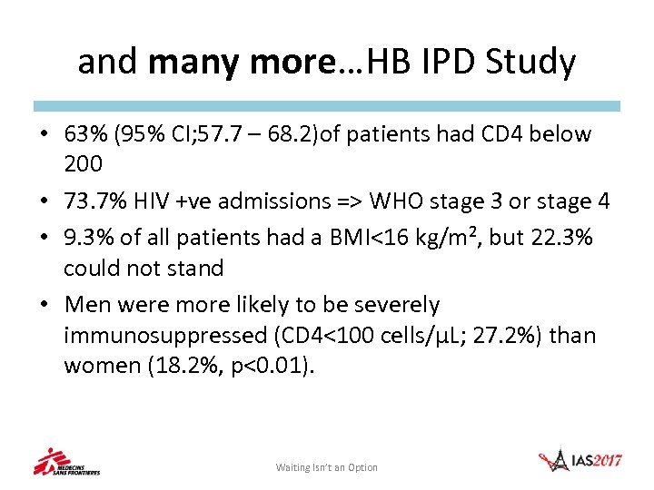 and many more…HB IPD Study • 63% (95% CI; 57. 7 – 68. 2)of