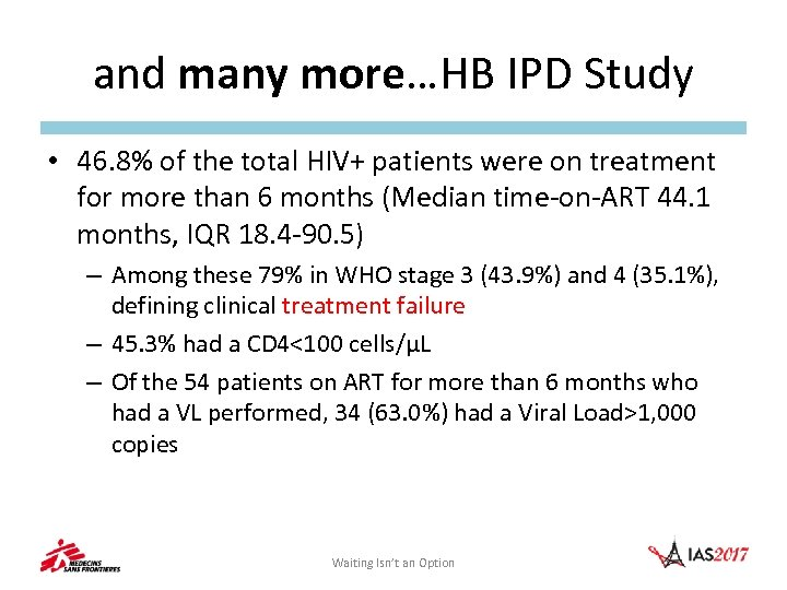 and many more…HB IPD Study • 46. 8% of the total HIV+ patients were