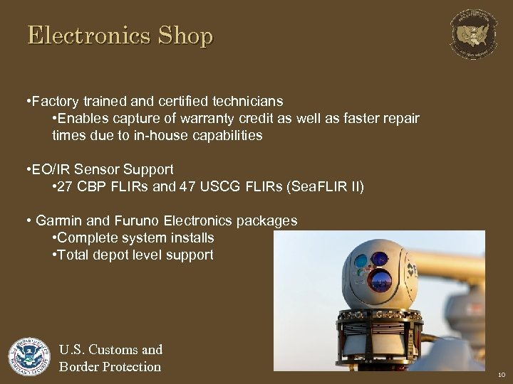Electronics Shop • Factory trained and certified technicians • Enables capture of warranty credit