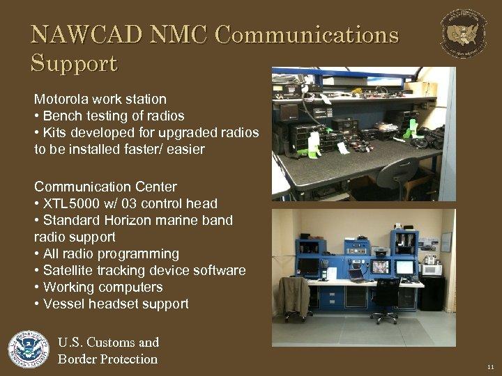NAWCAD NMC Communications Support Motorola work station • Bench testing of radios • Kits