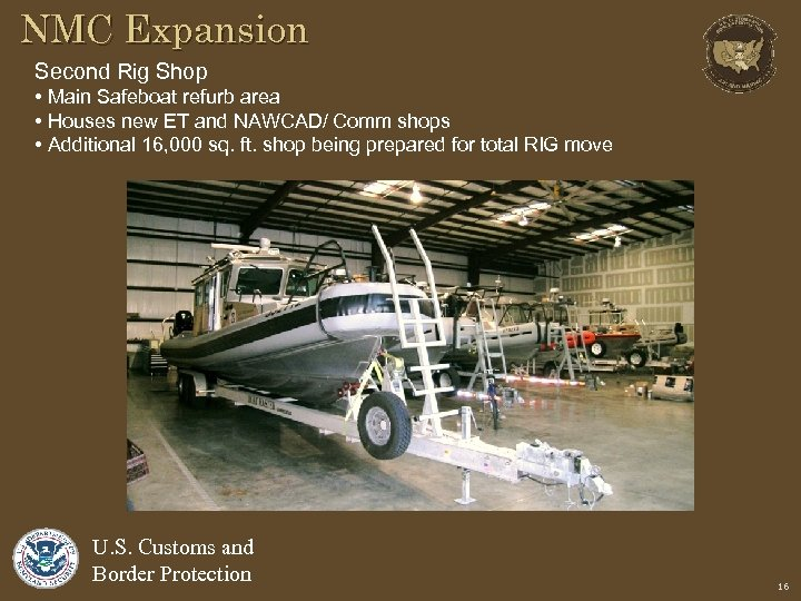 NMC Expansion Second Rig Shop • Main Safeboat refurb area • Houses new ET