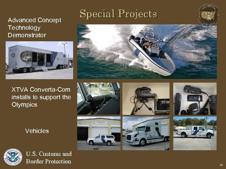Advanced Concept Technology Demonstrator Special Projects XTVA Converta-Com installs to support the Olympics Vehicles