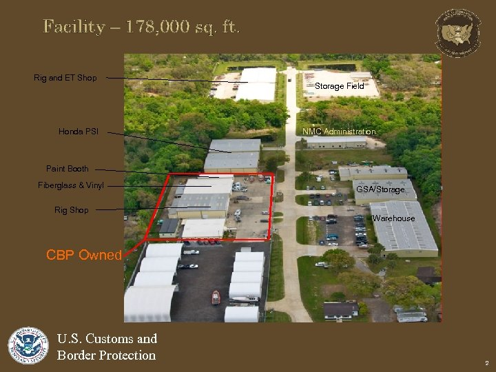 Facility – 178, 000 sq. ft. Rig and ET Shop Honda PSI Storage Field