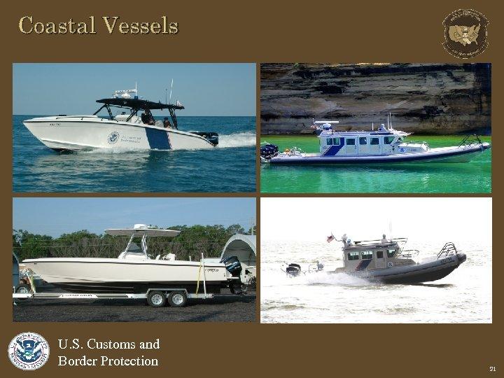 Coastal Vessels U. S. Customs and Border Protection 21