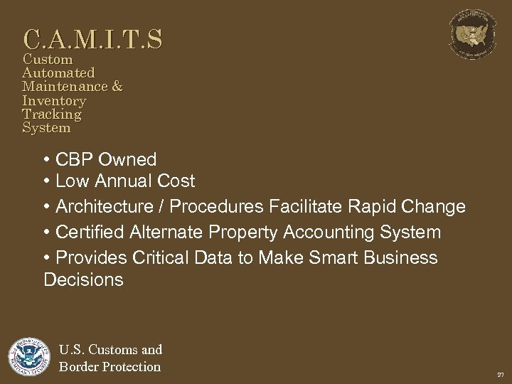C. A. M. I. T. S Custom Automated Maintenance & Inventory Tracking System •