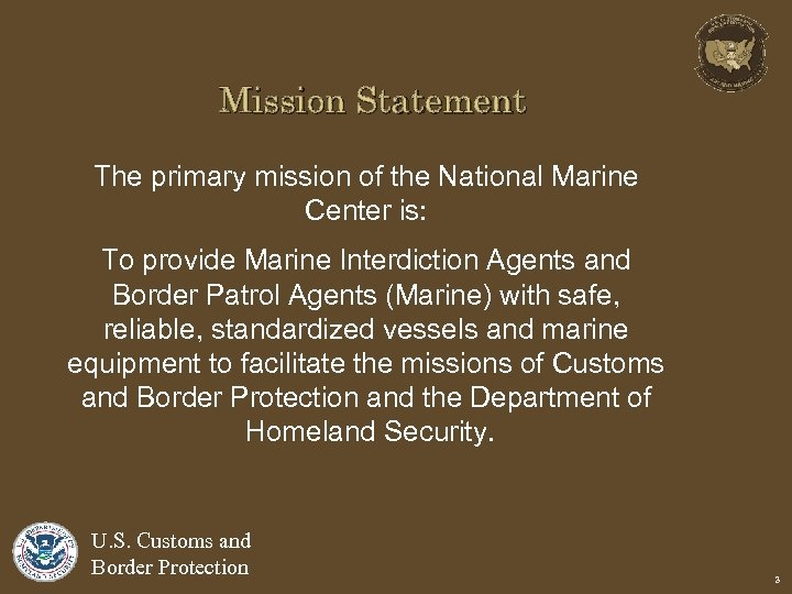 Mission Statement The primary mission of the National Marine Center is: To provide Marine