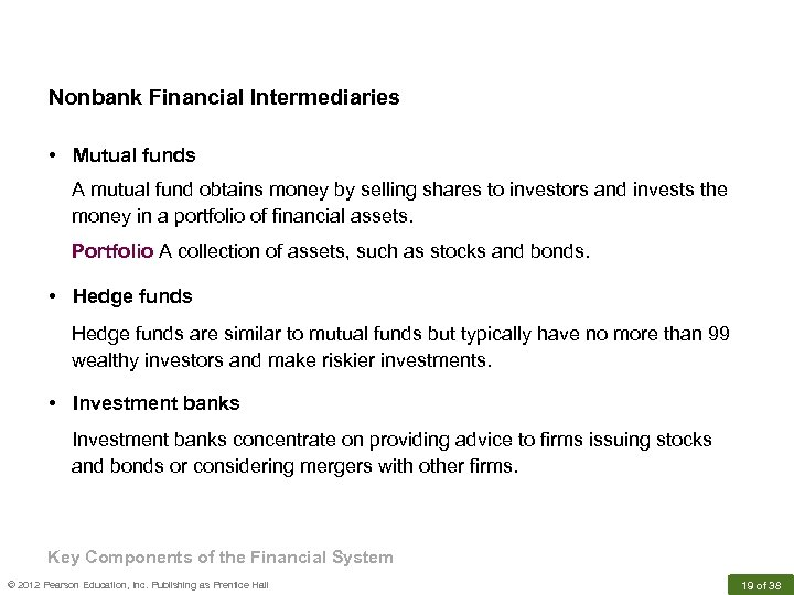 Nonbank Financial Intermediaries • Mutual funds A mutual fund obtains money by selling shares