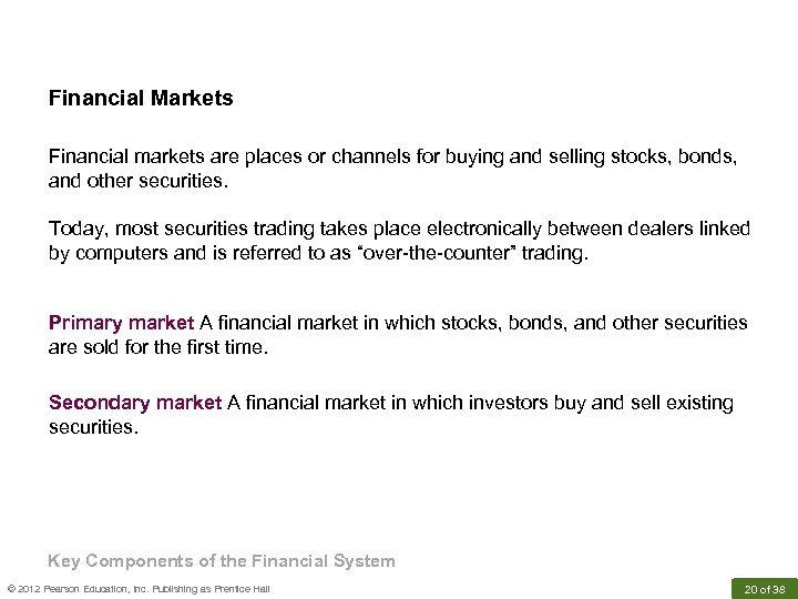 Financial Markets Financial markets are places or channels for buying and selling stocks, bonds,