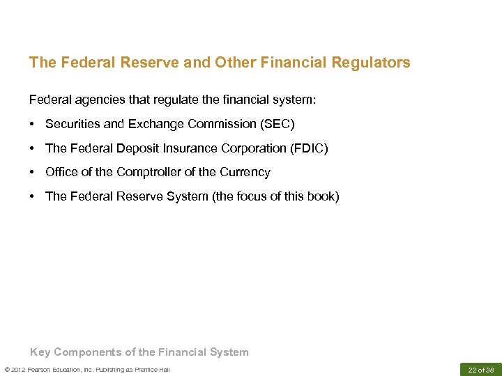 The Federal Reserve and Other Financial Regulators Federal agencies that regulate the financial system: