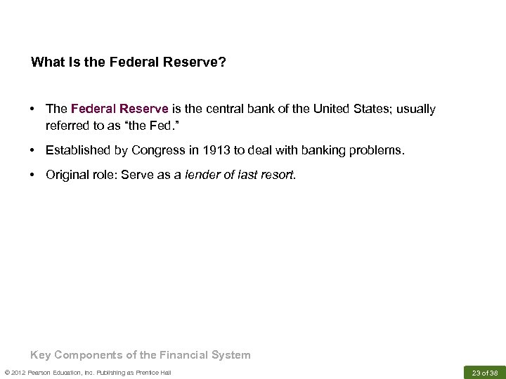 What Is the Federal Reserve? • The Federal Reserve is the central bank of