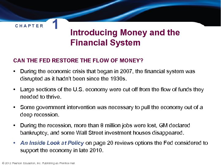 CHAPTER 1 Introducing Money and the Financial System CAN THE FED RESTORE THE FLOW