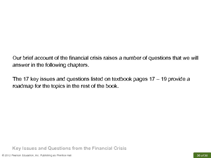 Our brief account of the financial crisis raises a number of questions that we