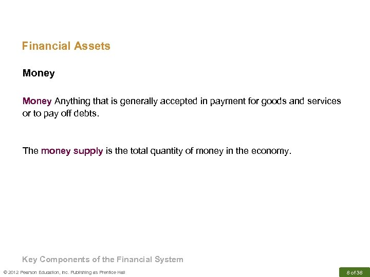 Financial Assets Money Anything that is generally accepted in payment for goods and services