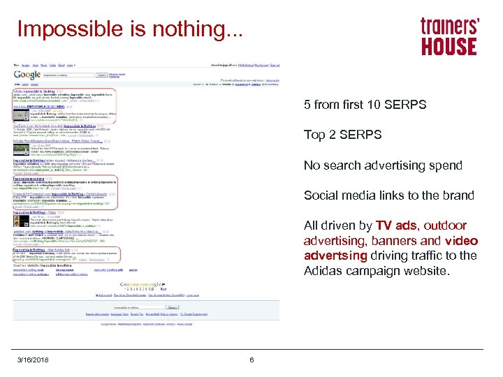 Impossible is nothing. . . 5 from first 10 SERPS Top 2 SERPS No