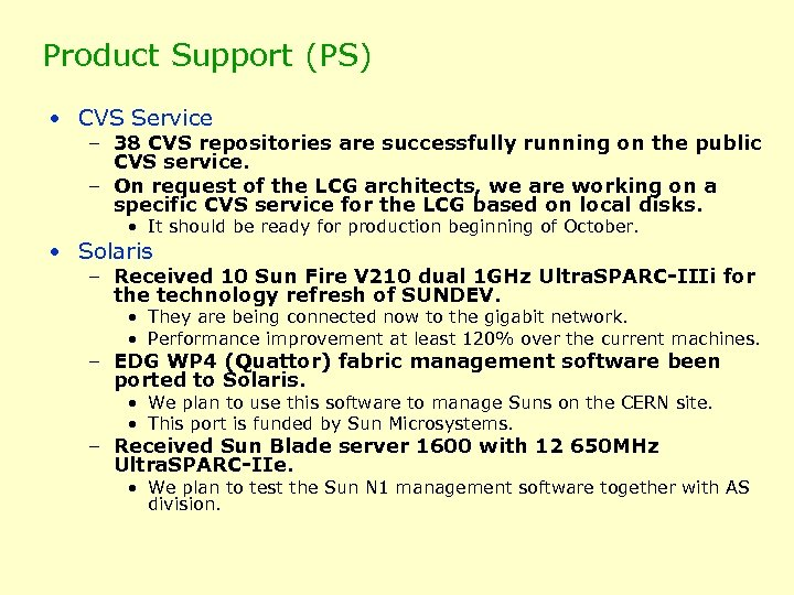 Product Support (PS) • CVS Service – 38 CVS repositories are successfully running on