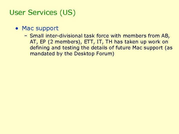 User Services (US) • Mac support – Small inter-divisional task force with members from