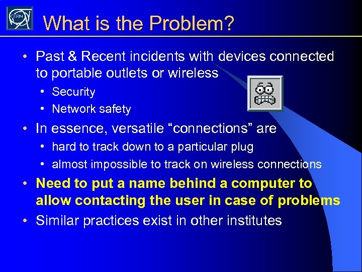 What is the Problem? • Past & Recent incidents with devices connected to portable