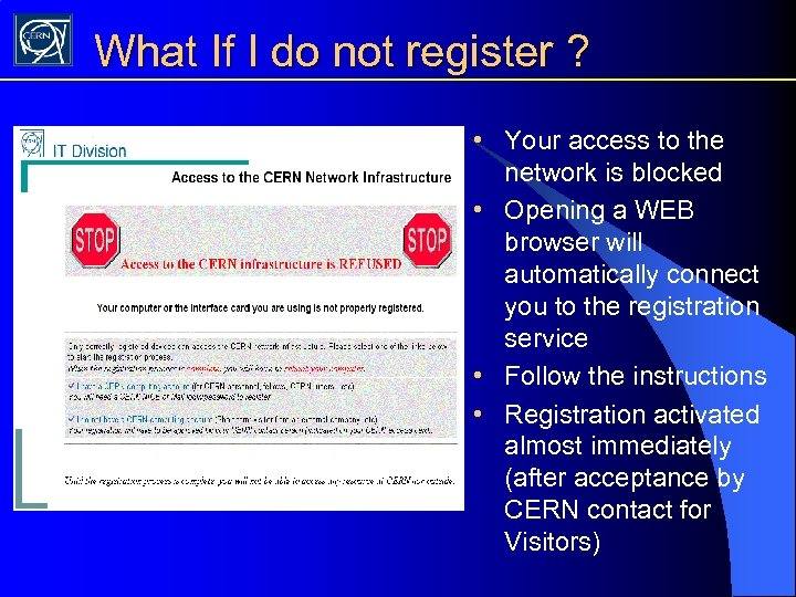 What If I do not register ? • Your access to the network is