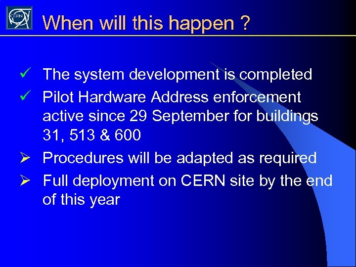 When will this happen ? ü The system development is completed ü Pilot Hardware