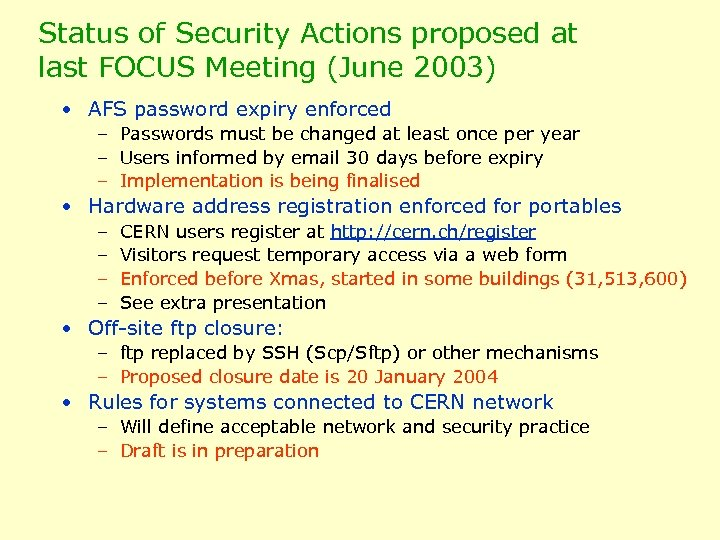 Status of Security Actions proposed at last FOCUS Meeting (June 2003) • AFS password