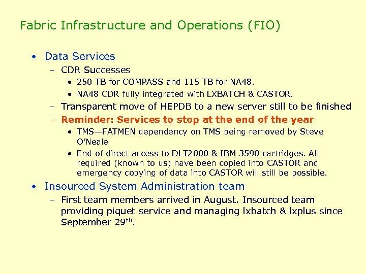 Fabric Infrastructure and Operations (FIO) • Data Services – CDR Successes • 250 TB