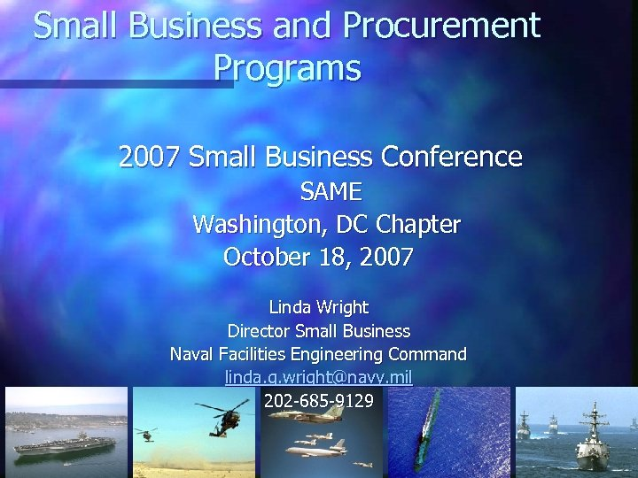 Small Business and Procurement Programs 2007 Small Business Conference SAME Washington, DC Chapter October