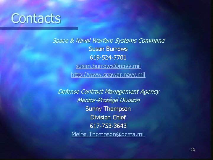 Contacts Space & Naval Warfare Systems Command Susan Burrows 619 -524 -7701 susan. burrows@navy.