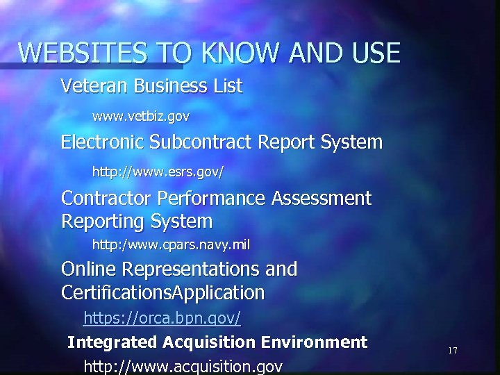 WEBSITES TO KNOW AND USE Veteran Business List www. vetbiz. gov Electronic Subcontract Report