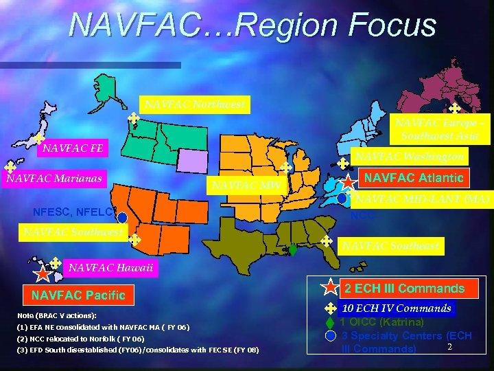 NAVFAC…Region Focus NAVFAC Northwest NAVFAC Europe – Southwest Asia NAVFAC FE NAVFAC Marianas NAVFAC