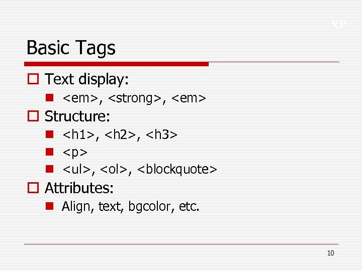 XP Basic Tags o Text display: n <em>, <strong>, <em> o Structure: n <h