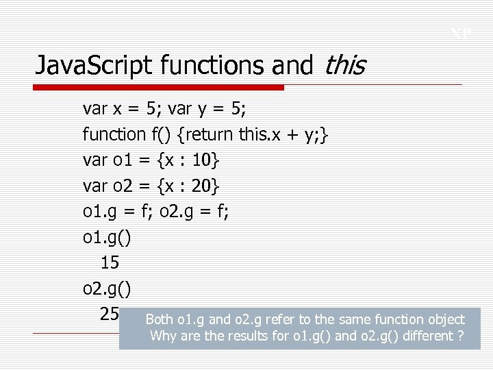 XP Java. Script functions and this var x = 5; var y = 5;
