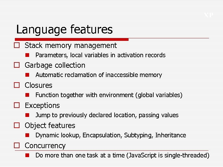 XP Language features o Stack memory management n Parameters, local variables in activation records