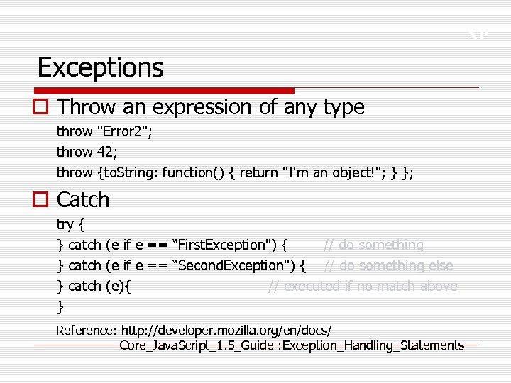 XP Exceptions o Throw an expression of any type throw