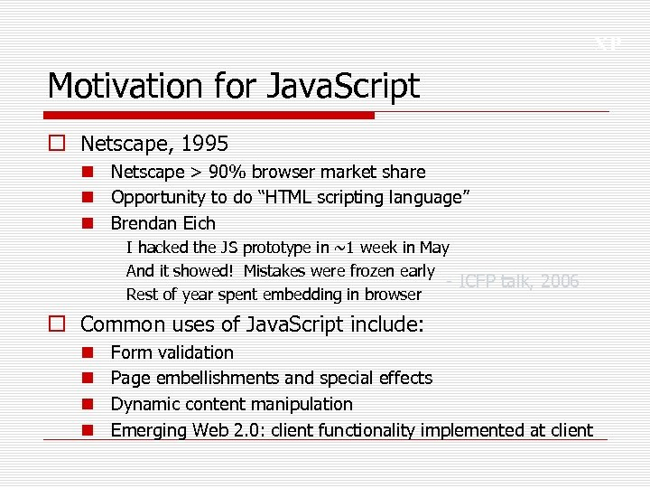XP Motivation for Java. Script o Netscape, 1995 n Netscape > 90% browser market